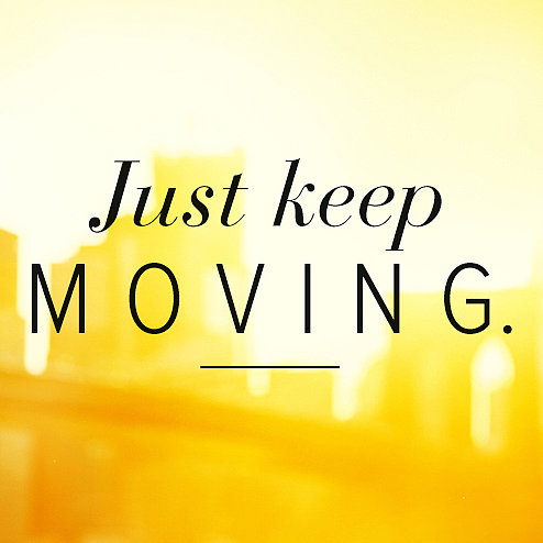 Just-Keep-Moving-Quote